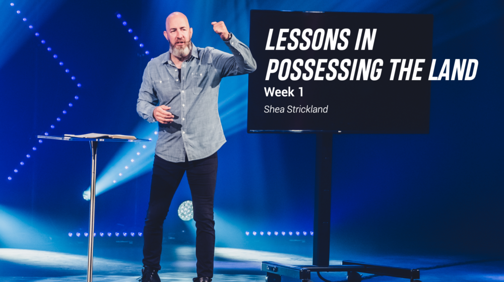 Lessons in Possessing the Land - Week 1 Image