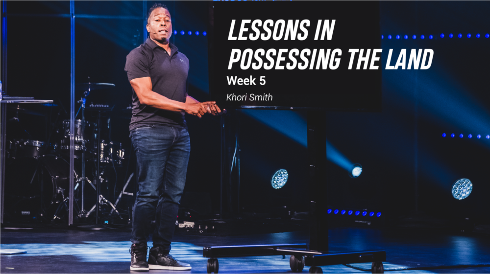 Lessons in Possessing the Land: Week 5 Image