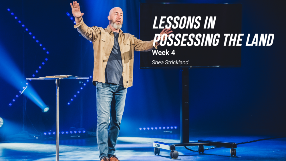 Lessons in Possessing the Land - Week 4 Image
